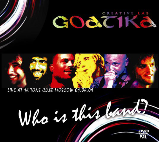 Goatika - Who is this band? (2009) DVD