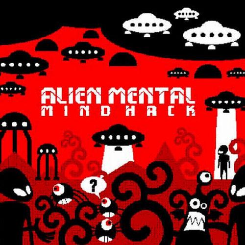 Alien Mental - Mind Hack