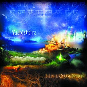 Yudhishitra - Sine Qua Non