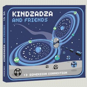 Kindzadza & friends - 13 Dimension Connection